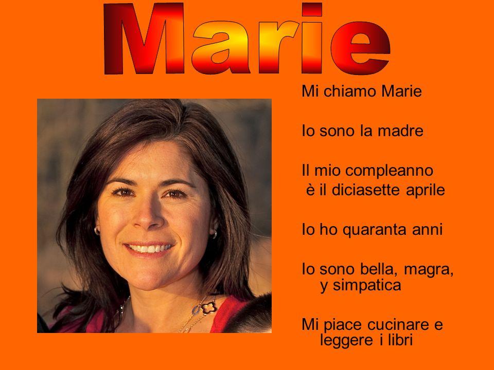 Marie Mi chiamo Marie Io sono la madre Il mio compleanno