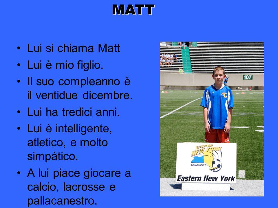 MATT Lui si chiama Matt Lui è mio figlio.