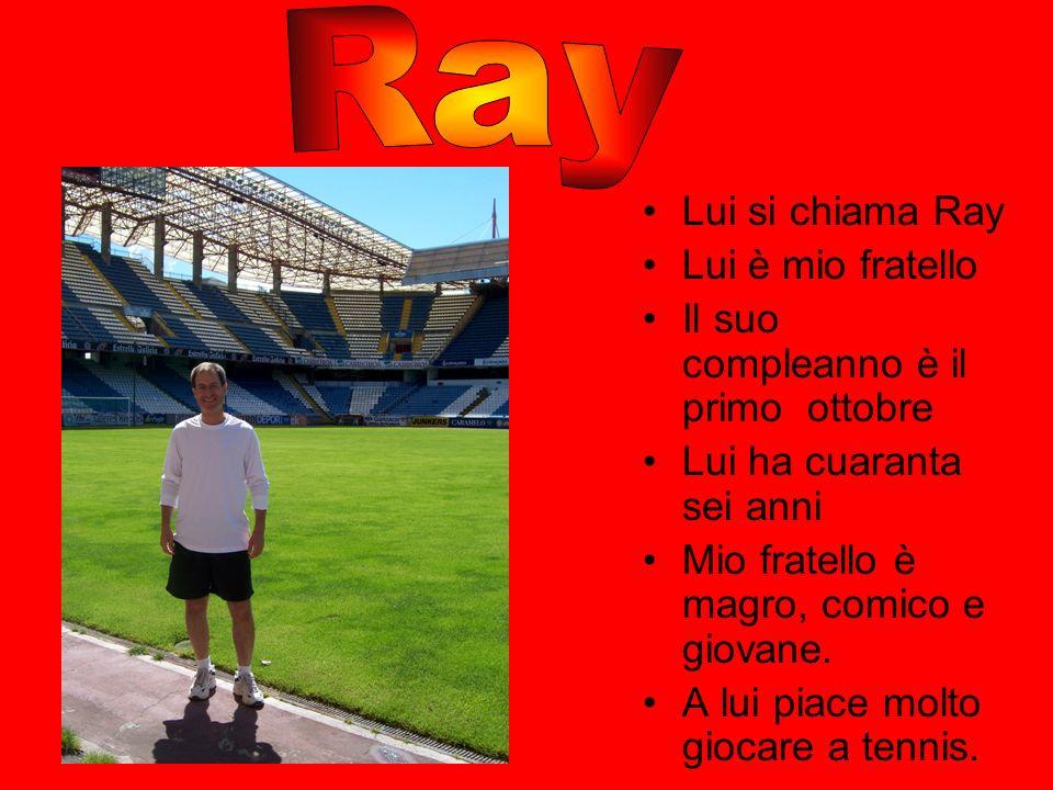 Ray Lui si chiama Ray Lui è mio fratello