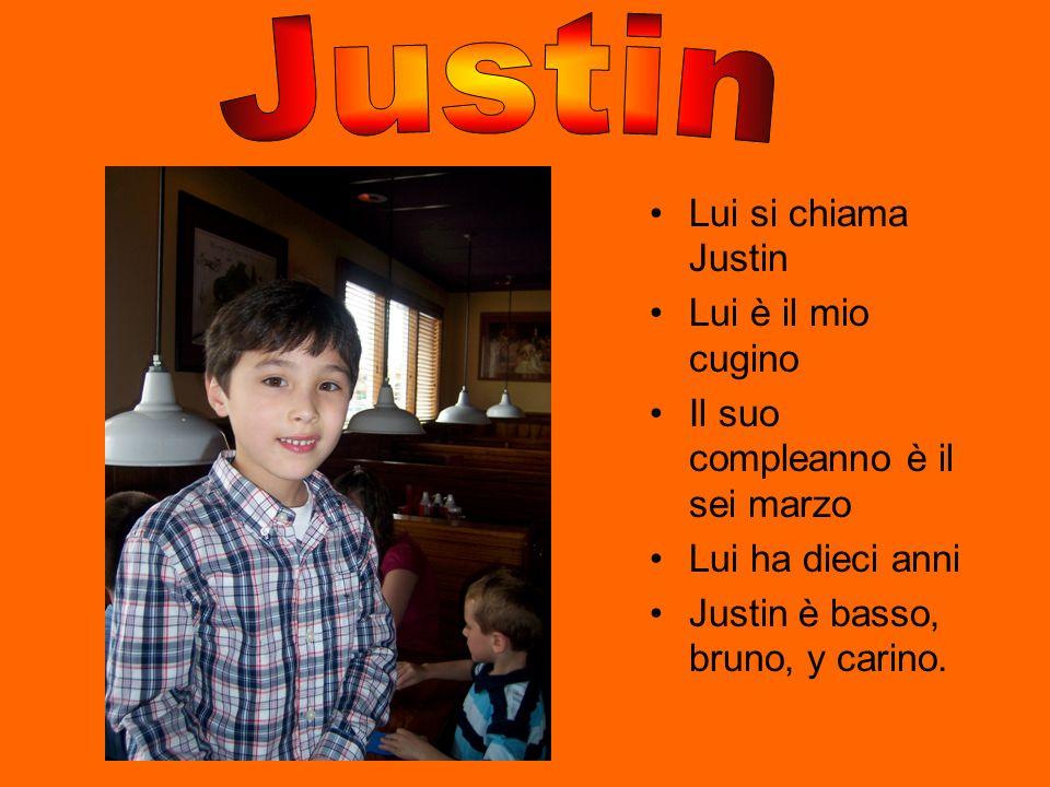 Justin Lui si chiama Justin Lui è il mio cugino