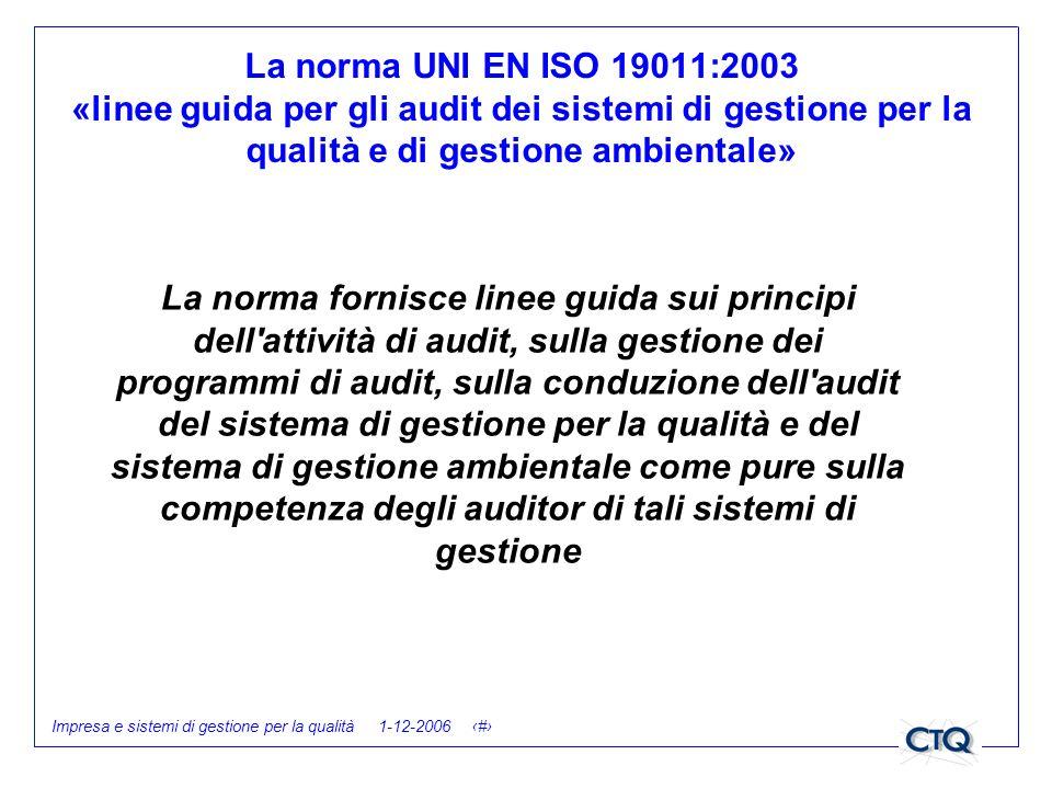 La norma UNI EN ISO 19011:2003 «linee guida per gli audit dei sistemi di gestione per la qualità e di gestione ambientale»