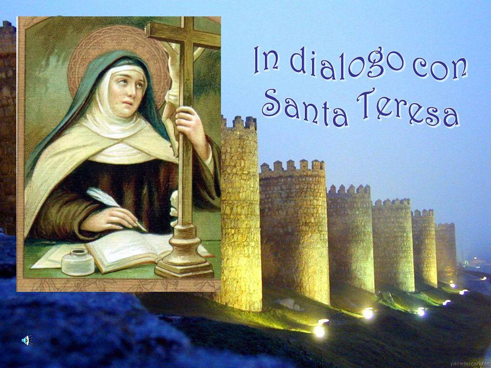 In dialogo con Santa Teresa