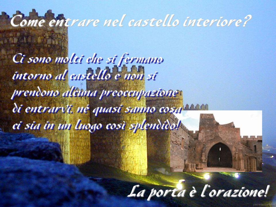 Come entrare nel castello interiore