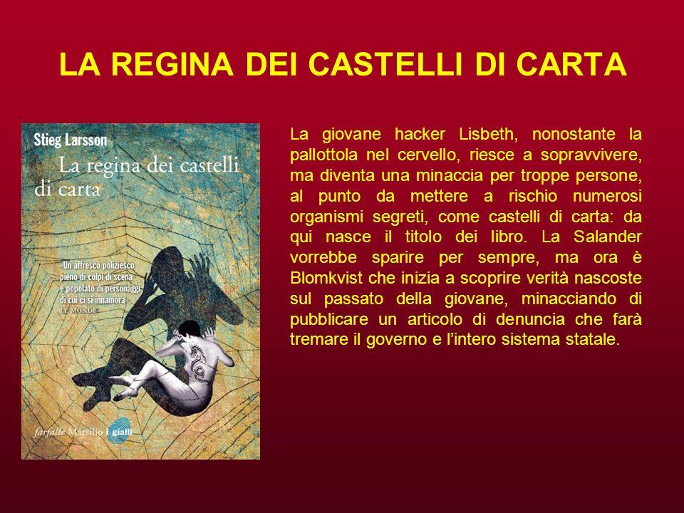 LA REGINA DEI CASTELLI DI CARTA
