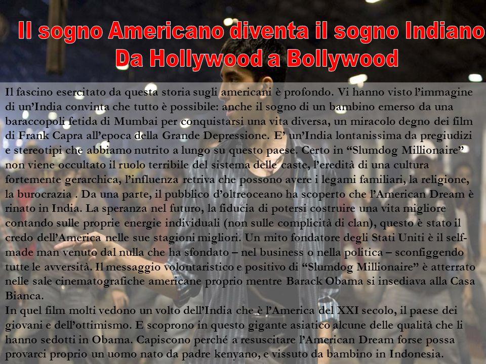 Il sogno Americano diventa il sogno Indiano : Da Hollywood a Bollywood