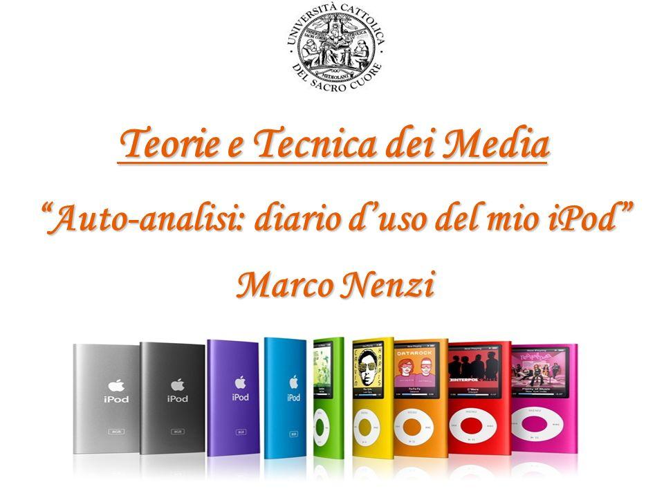 Teorie e Tecnica dei Media Auto-analisi: diario d'uso del mio iPod