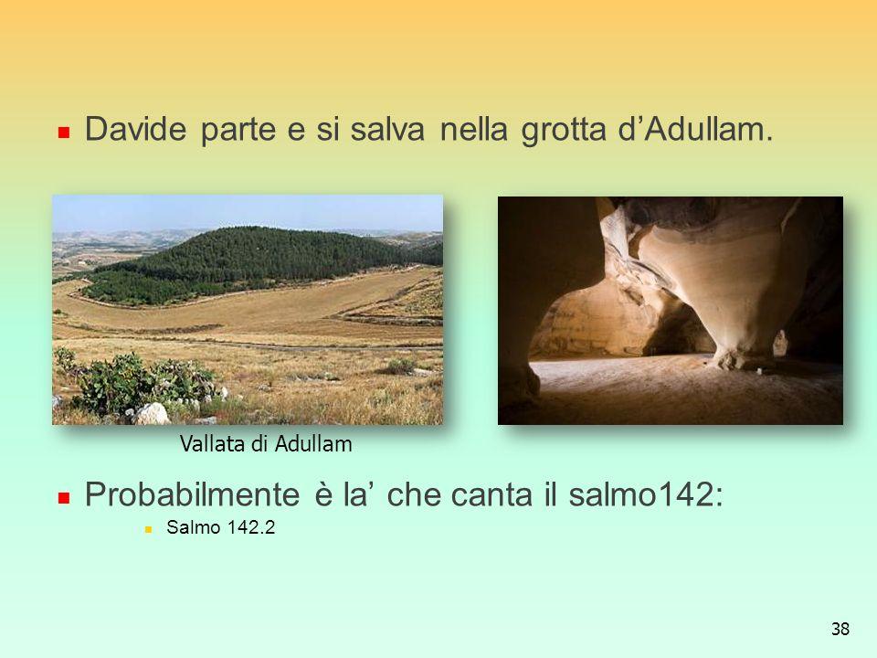 Davide parte e si salva nella grotta d'Adullam.