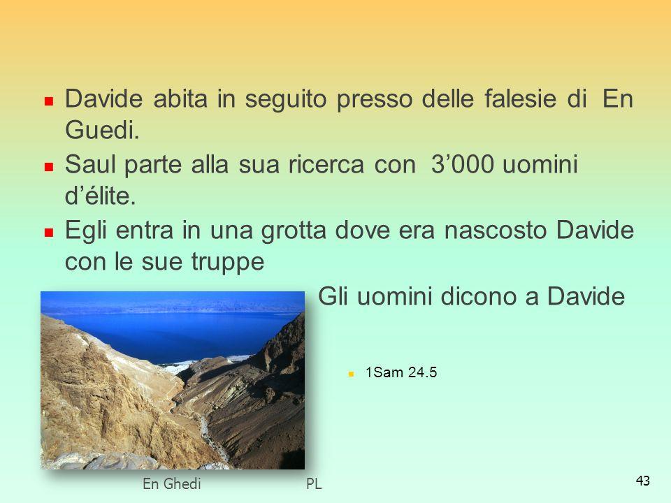 Davide abita in seguito presso delle falesie di En Guedi.
