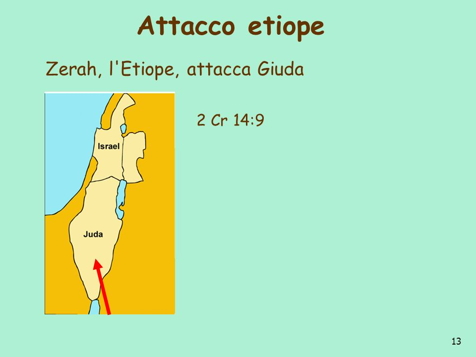 Attacco etiope Zerah, l Etiope, attacca Giuda 2 Cr 14:9