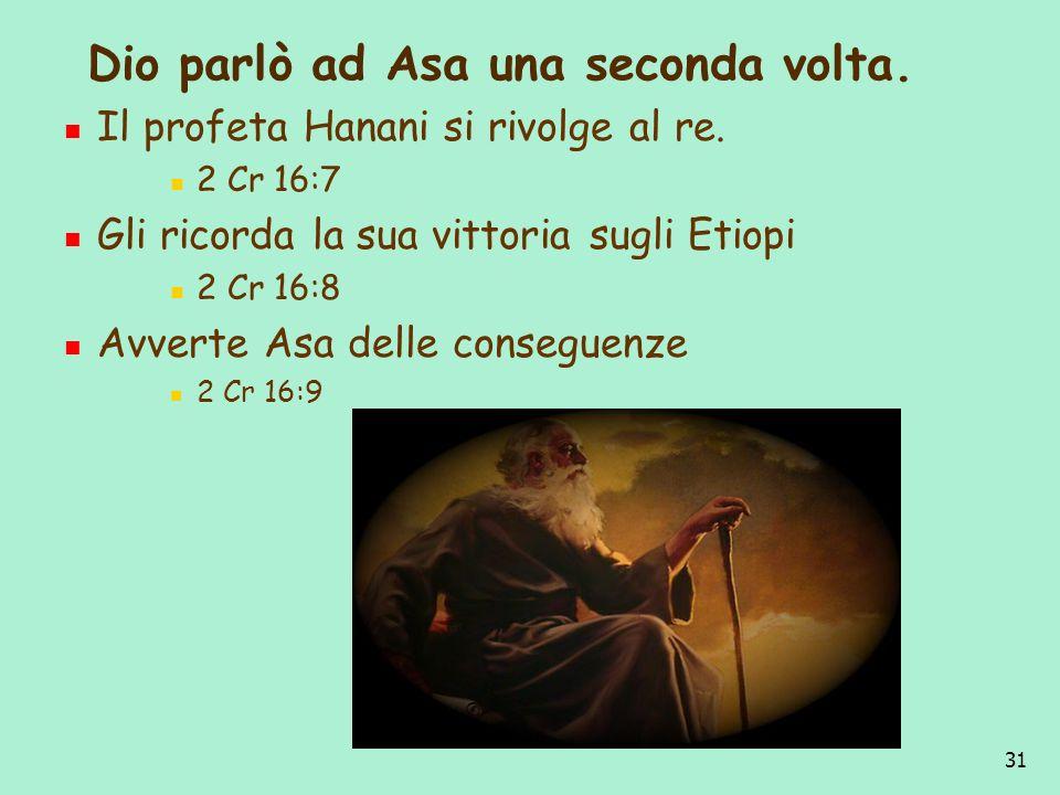 Dio parlò ad Asa una seconda volta.