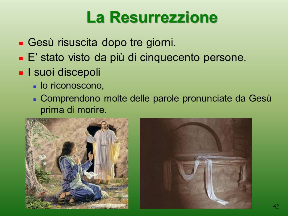 La Resurrezzione Gesù risuscita dopo tre giorni.
