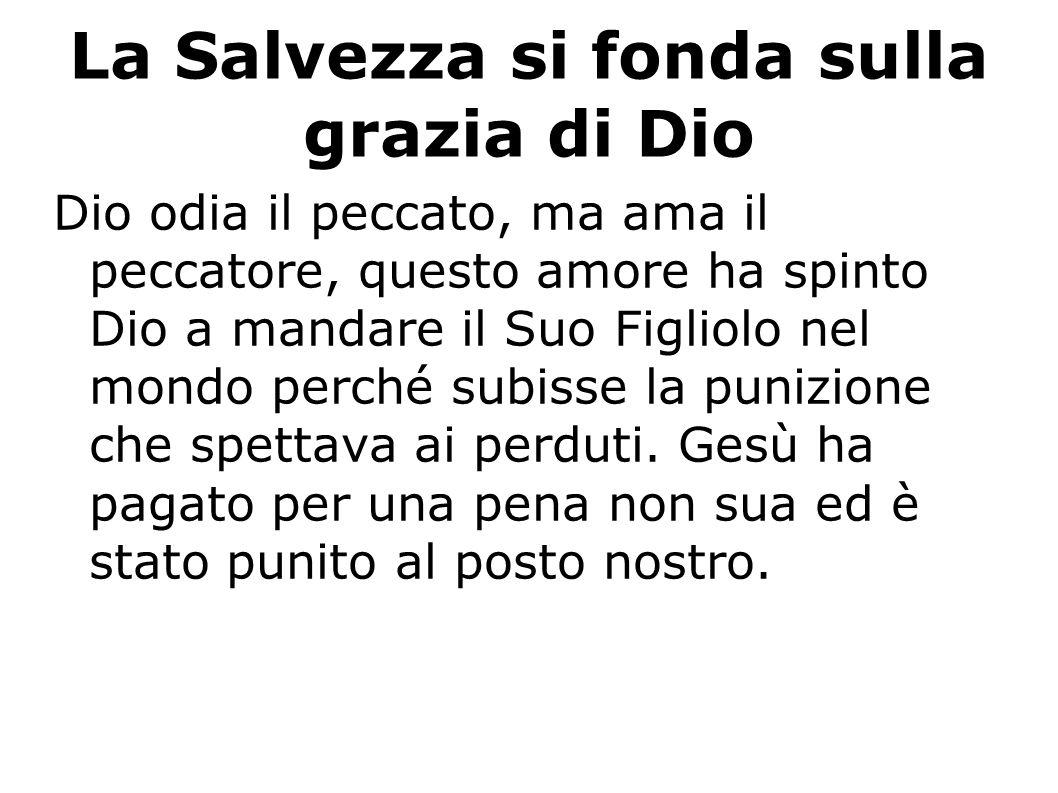 La Salvezza si fonda sulla grazia di Dio