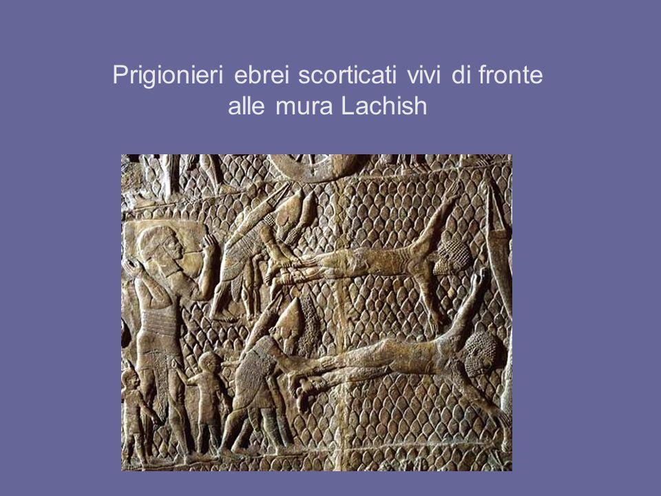 Prigionieri ebrei scorticati vivi di fronte alle mura Lachish