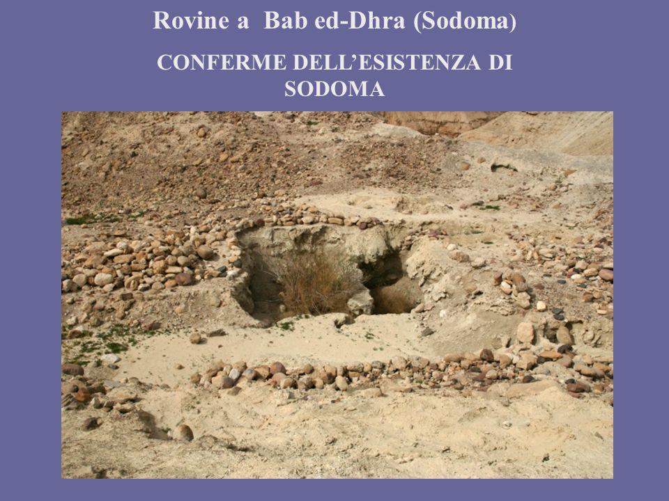 Rovine a Bab ed-Dhra (Sodoma) CONFERME DELL'ESISTENZA DI SODOMA