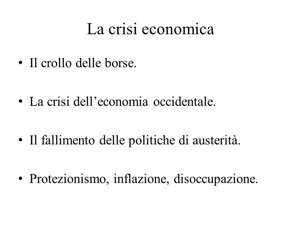 La crisi economica Il crollo delle borse.