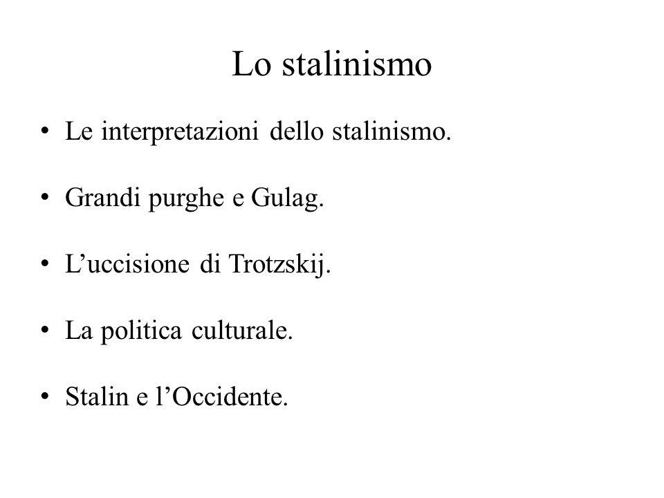 Lo stalinismo Le interpretazioni dello stalinismo.