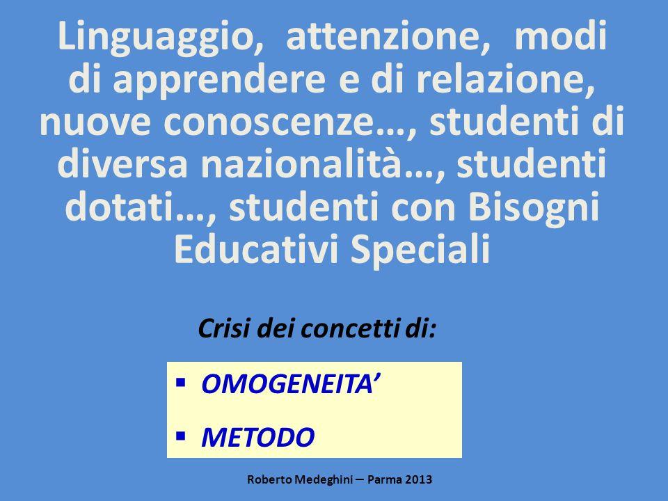 Linguaggio, attenzione, modi di apprendere e di relazione, nuove conoscenze…, studenti di diversa nazionalità…, studenti dotati…, studenti con Bisogni Educativi Speciali