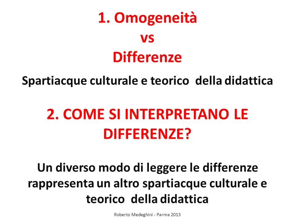 1. Omogeneità vs Differenze 2. COME SI INTERPRETANO LE DIFFERENZE