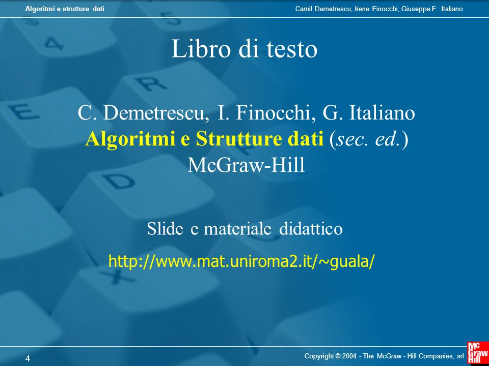 Libro di testo C. Demetrescu, I. Finocchi, G. Italiano