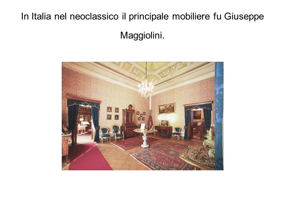 In Italia nel neoclassico il principale mobiliere fu Giuseppe Maggiolini.