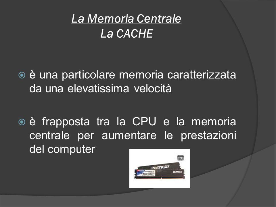 La Memoria Centrale La CACHE