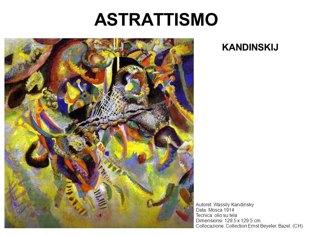 ASTRATTISMO KANDINSKIJ Autoret: Wassily Kandinsky Data: Mosca 1914