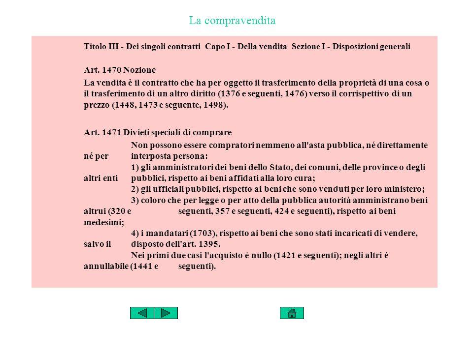 La compravendita Titolo III - Dei singoli contratti Capo I - Della vendita Sezione I - Disposizioni generali.