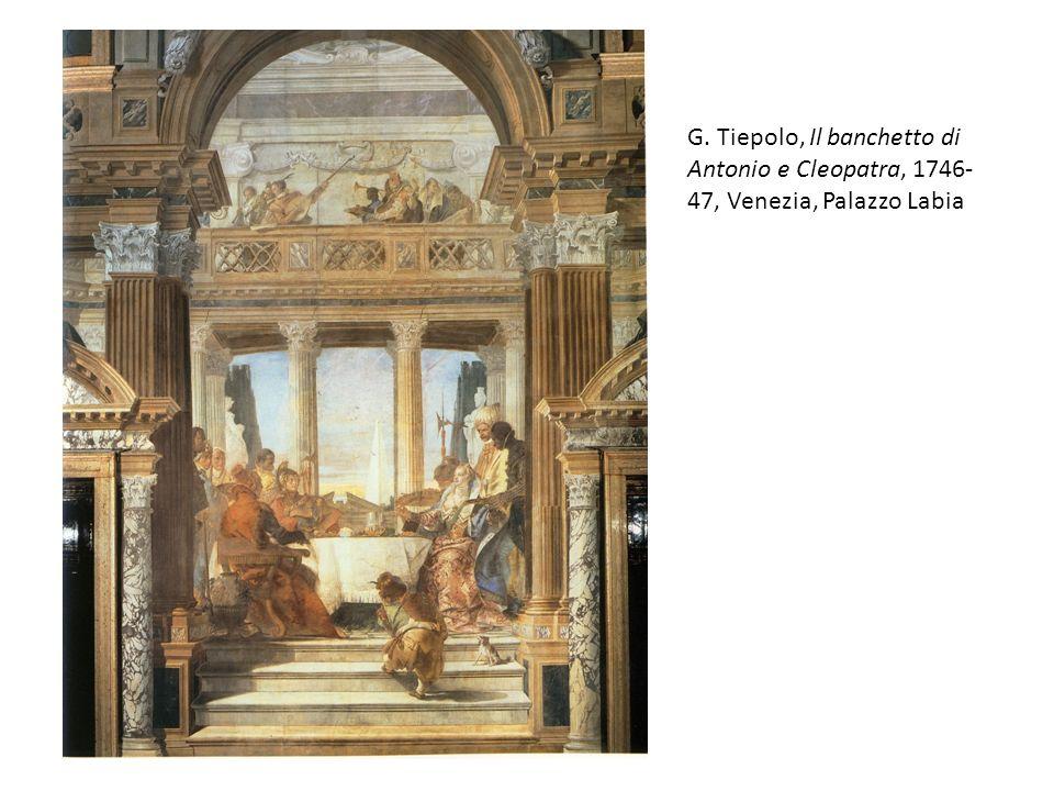 G. Tiepolo, Il banchetto di Antonio e Cleopatra, 1746-47, Venezia, Palazzo Labia