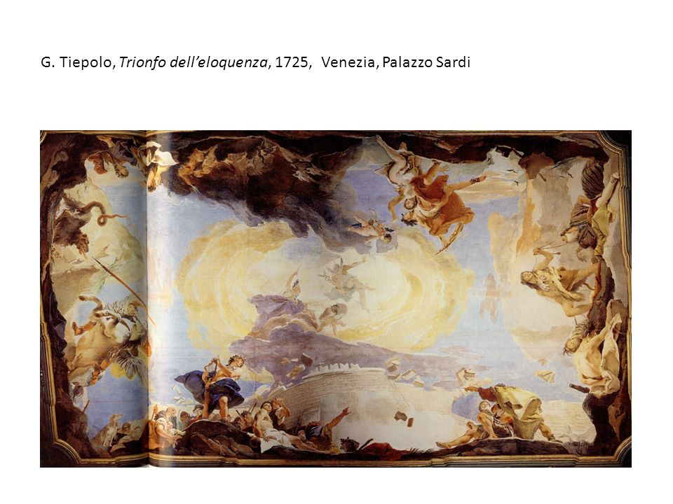 G. Tiepolo, Trionfo dell'eloquenza, 1725, Venezia, Palazzo Sardi