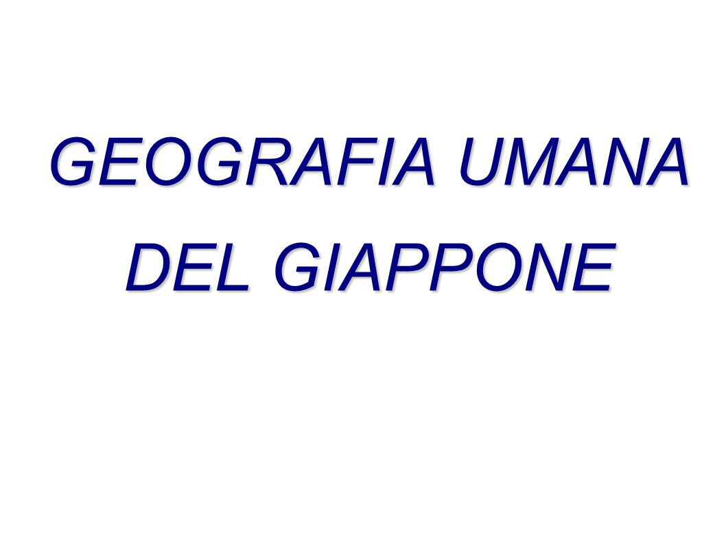 GEOGRAFIA UMANA DEL GIAPPONE
