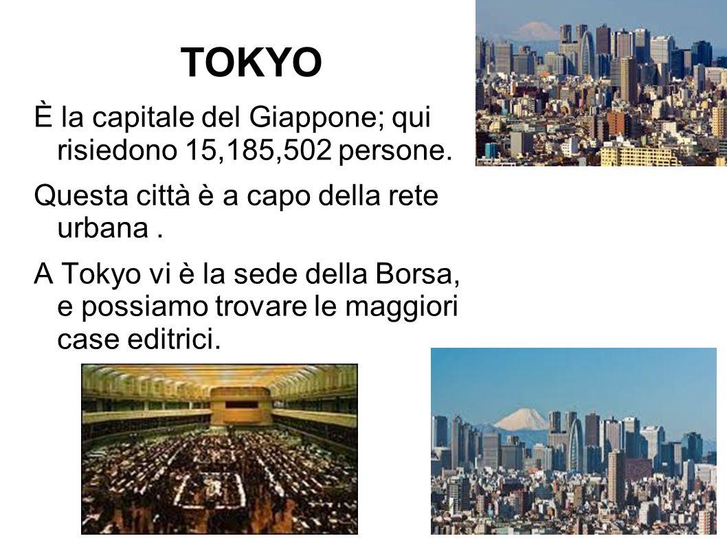 TOKYO È la capitale del Giappone; qui risiedono 15,185,502 persone.