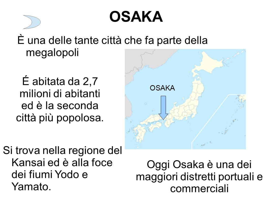 Oggi Osaka è una dei maggiori distretti portuali e commerciali