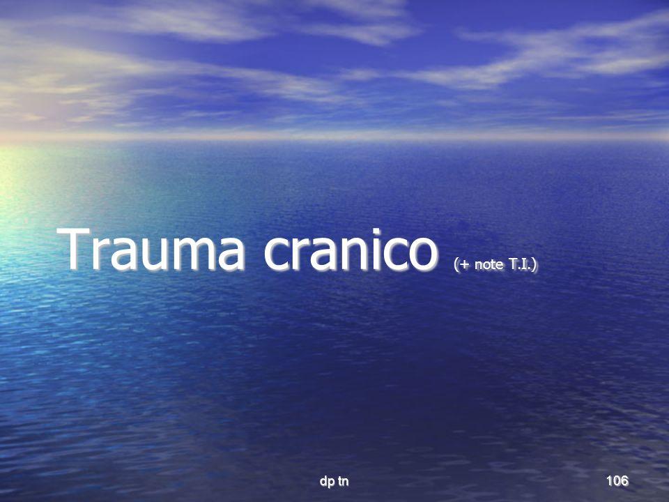 Trauma cranico (+ note T.I.)