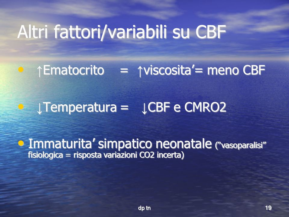 Altri fattori/variabili su CBF