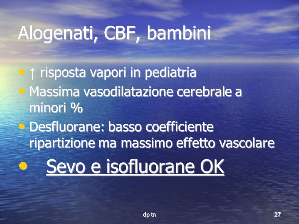 Alogenati, CBF, bambini Sevo e isofluorane OK