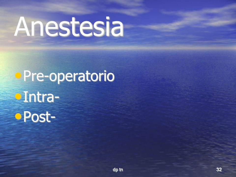Anestesia Pre-operatorio Intra- Post- dp tn