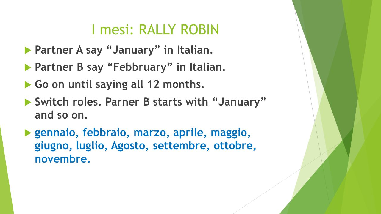 I mesi: RALLY ROBIN Partner A say January in Italian.