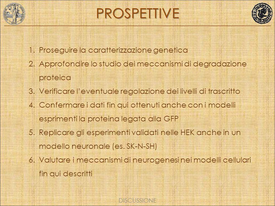 PROSPETTIVE Proseguire la caratterizzazione genetica