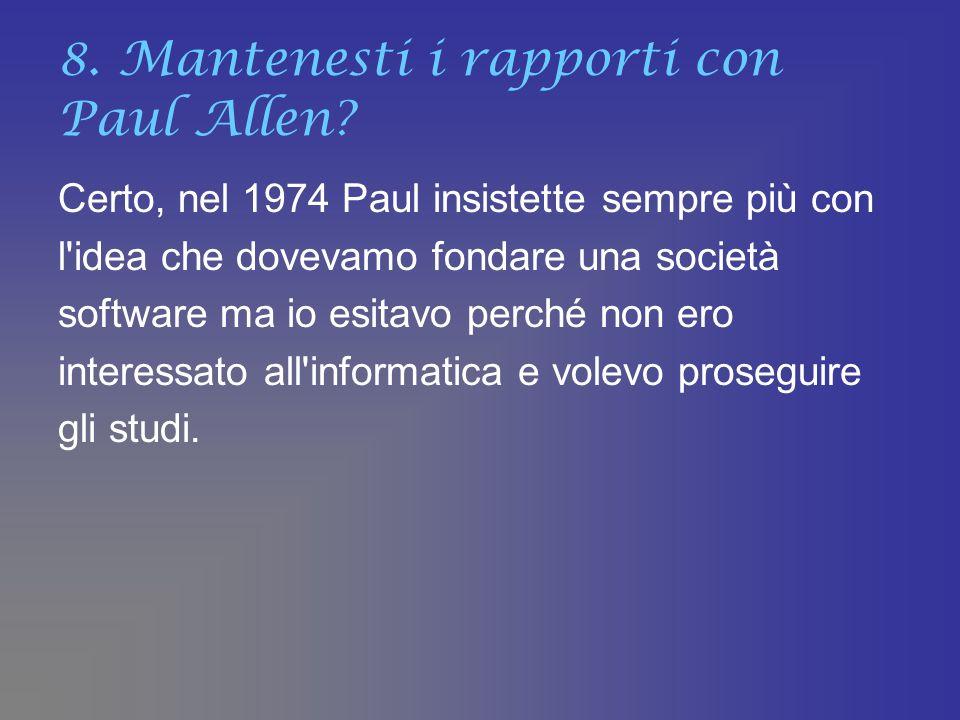 8. Mantenesti i rapporti con Paul Allen