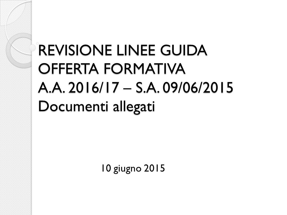 REVISIONE LINEE GUIDA OFFERTA FORMATIVA A. A. 2016/17 – S. A