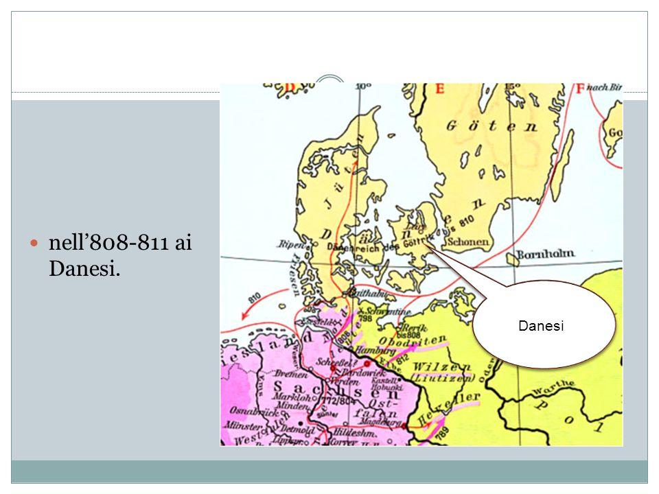 nell'808-811 ai Danesi. Danesi