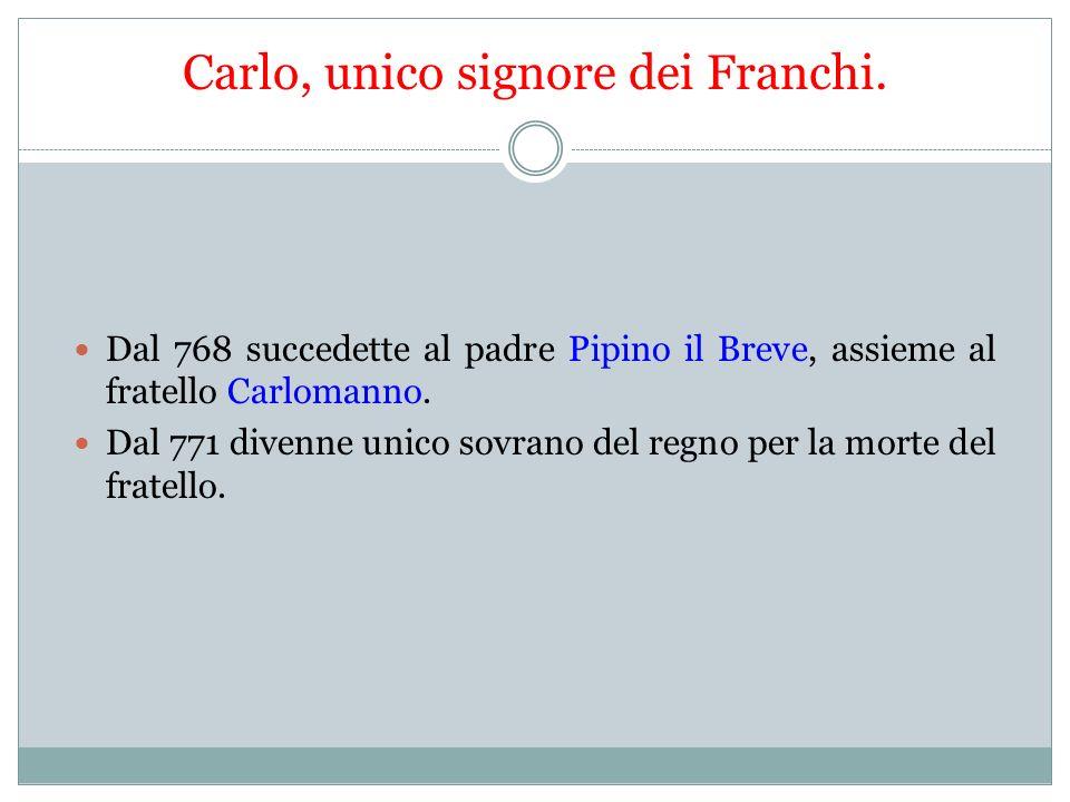 Carlo, unico signore dei Franchi.
