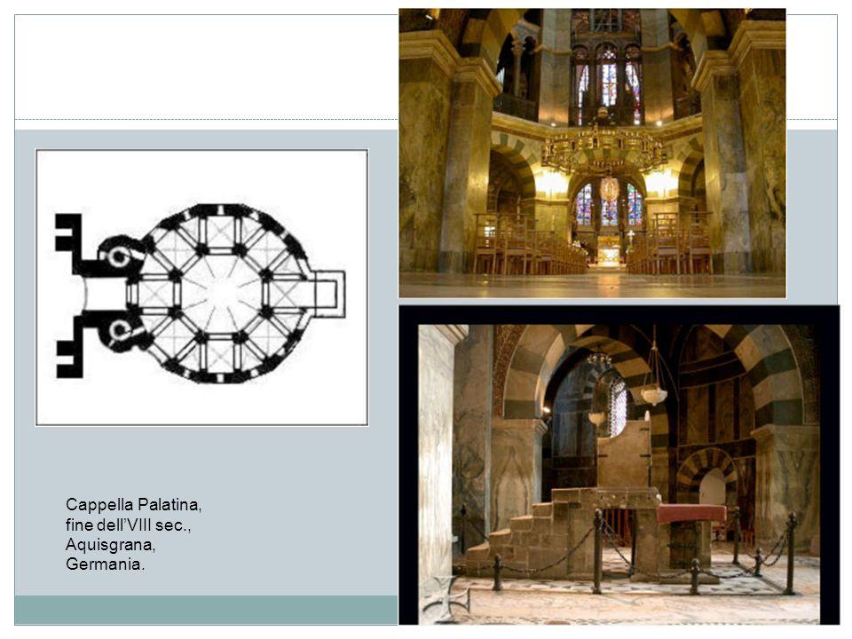 Cappella Palatina, fine dell'VIII sec., Aquisgrana, Germania.