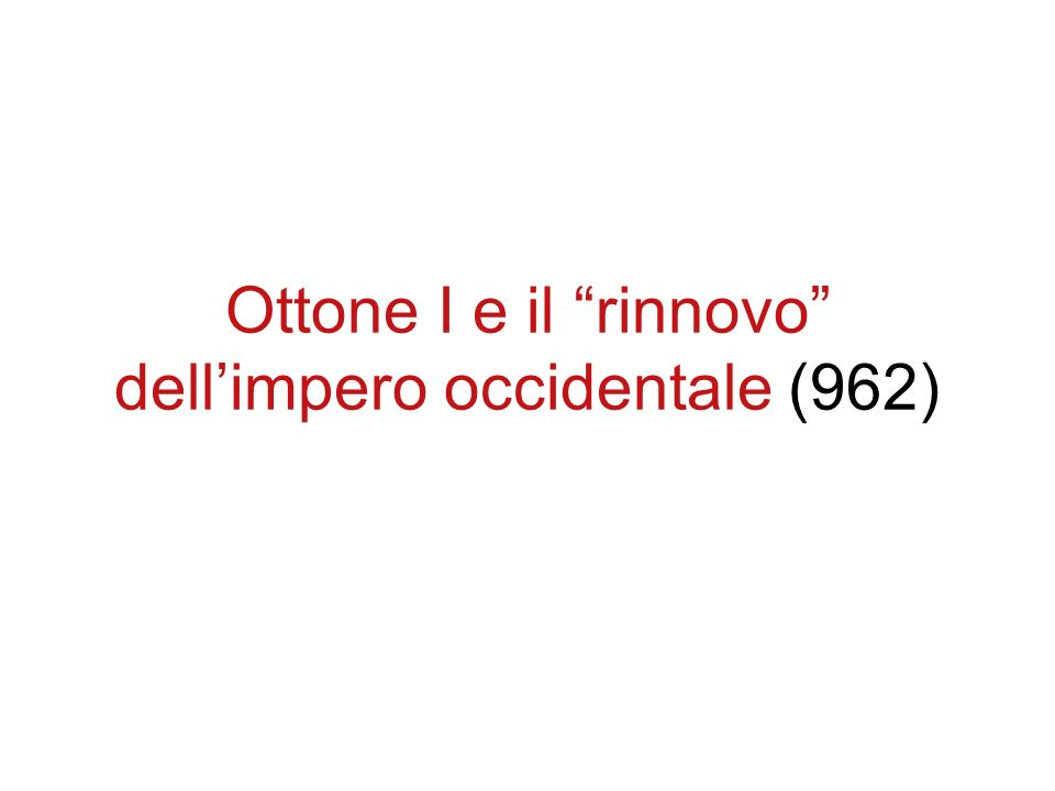 Ottone I e il rinnovo dell'impero occidentale (962)
