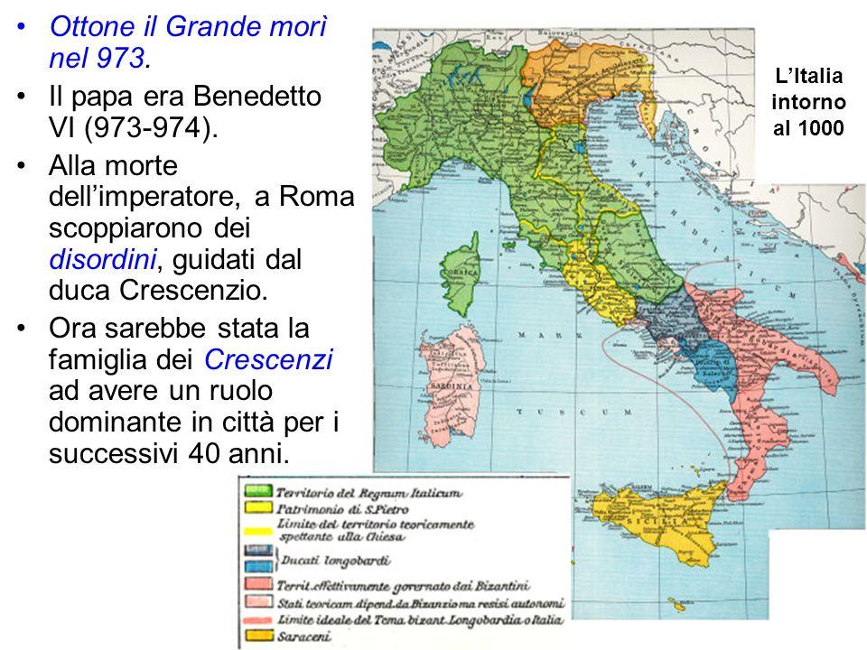 Ottone il Grande morì nel 973. Il papa era Benedetto VI (973-974).