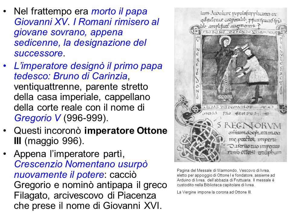 Questi incoronò imperatore Ottone III (maggio 996).