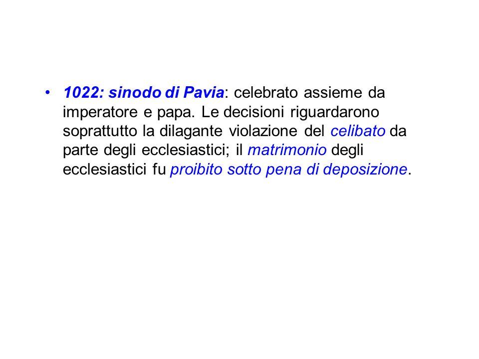1022: sinodo di Pavia: celebrato assieme da imperatore e papa
