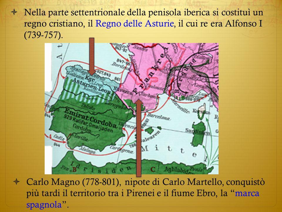 Nella parte settentrionale della penisola iberica si costituì un regno cristiano, il Regno delle Asturie, il cui re era Alfonso I (739-757).
