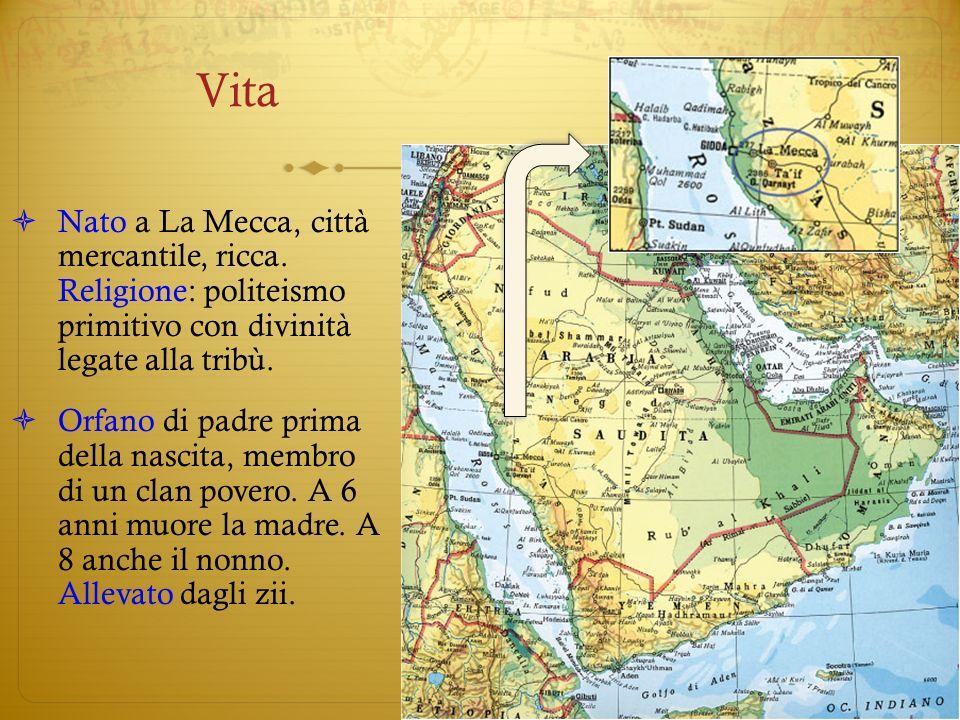 Vita Nato a La Mecca, città mercantile, ricca. Religione: politeismo primitivo con divinità legate alla tribù.