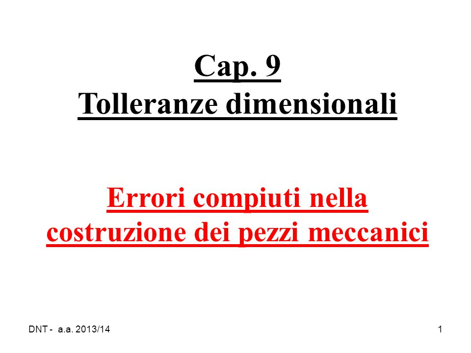 Cap. 9 Tolleranze dimensionali